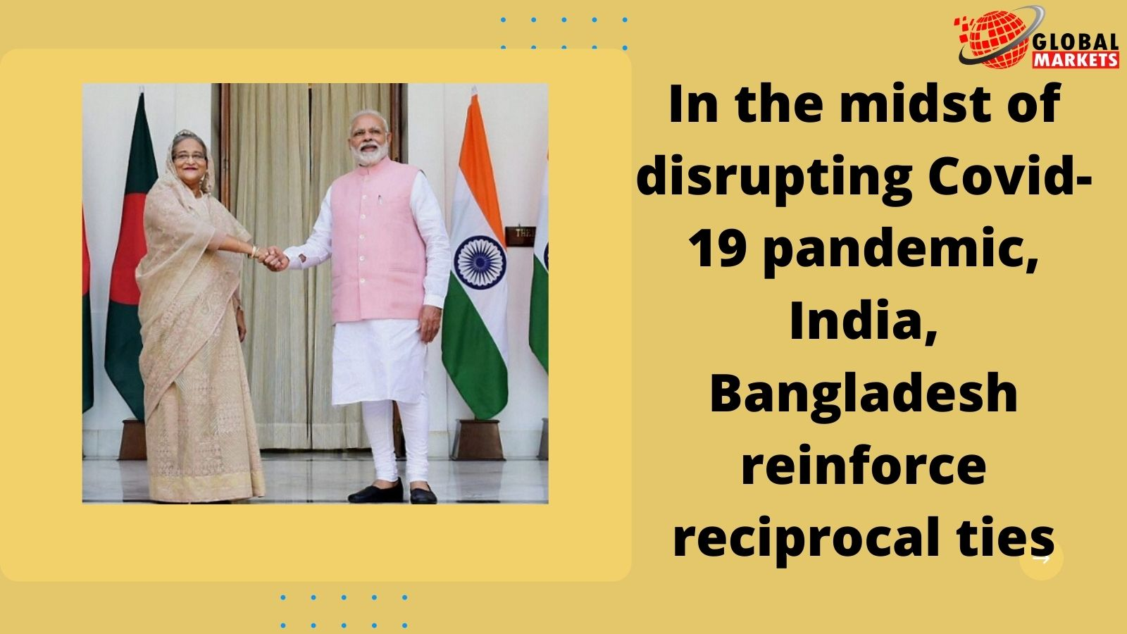 In the midst of disrupting Covid-19 pandemic, India, Bangladesh reinforce reciprocal ties