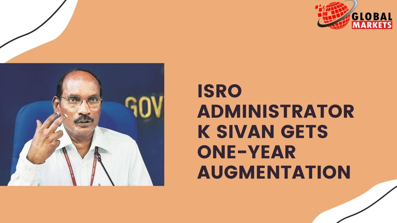 Isro administrator K Sivan gets one-year augmentation