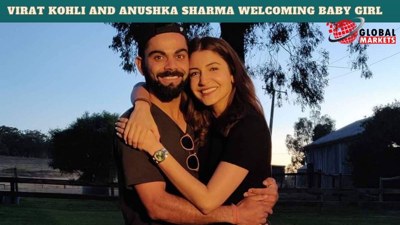 ANUSHKA SHARMA AND VIRAT KOHLI WELCOMING BABY GIRL