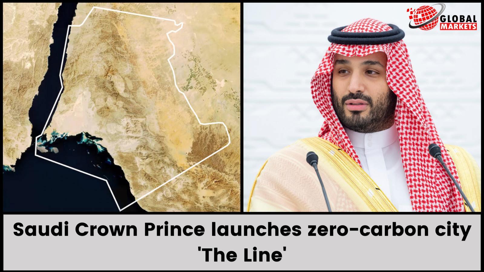Saudi Crown Prince launches zero-carbon city - 'The Line'