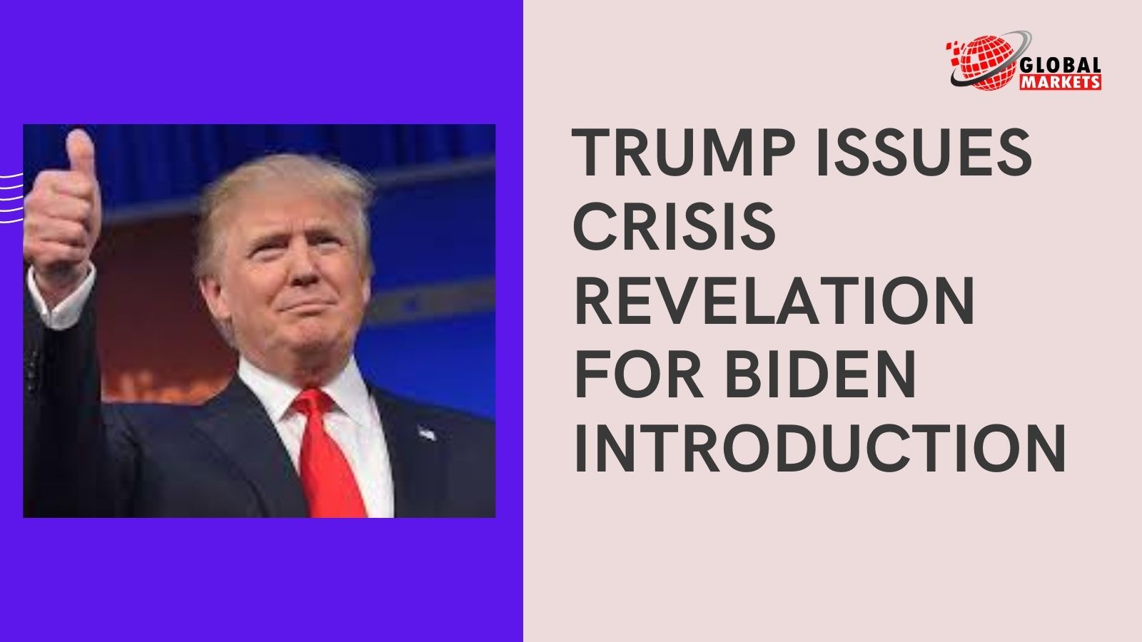 Trump issues crisis revelation for Biden introduction