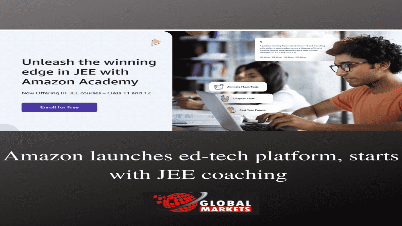 Amazon launches ed-tech platform, begins with JEE coaching