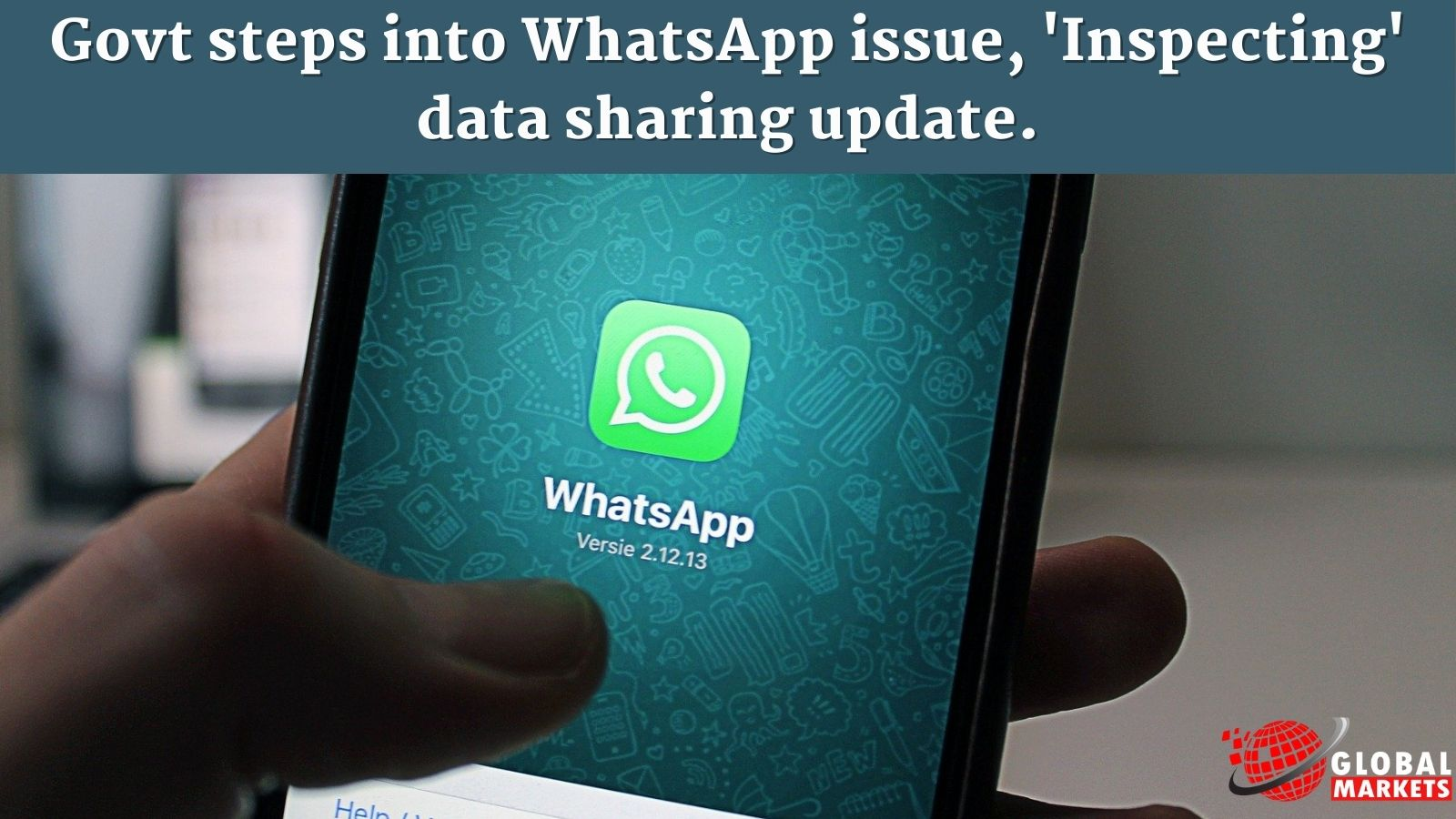 Govt step into WhatsApp issue, 'Inspecting' data sharing update.