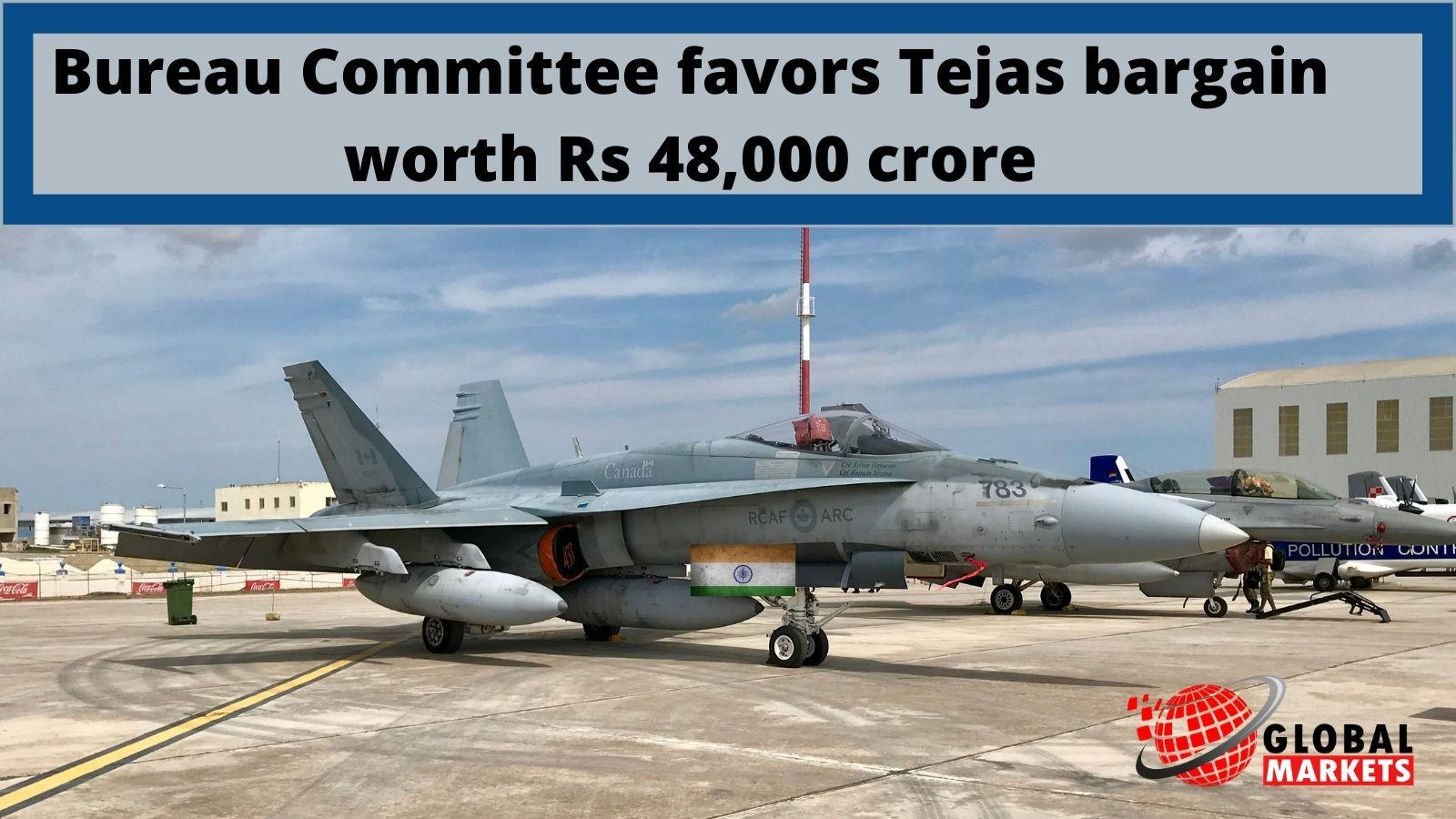 Bureau Committee supports Tejas bargain worth Rs 48,000 crore