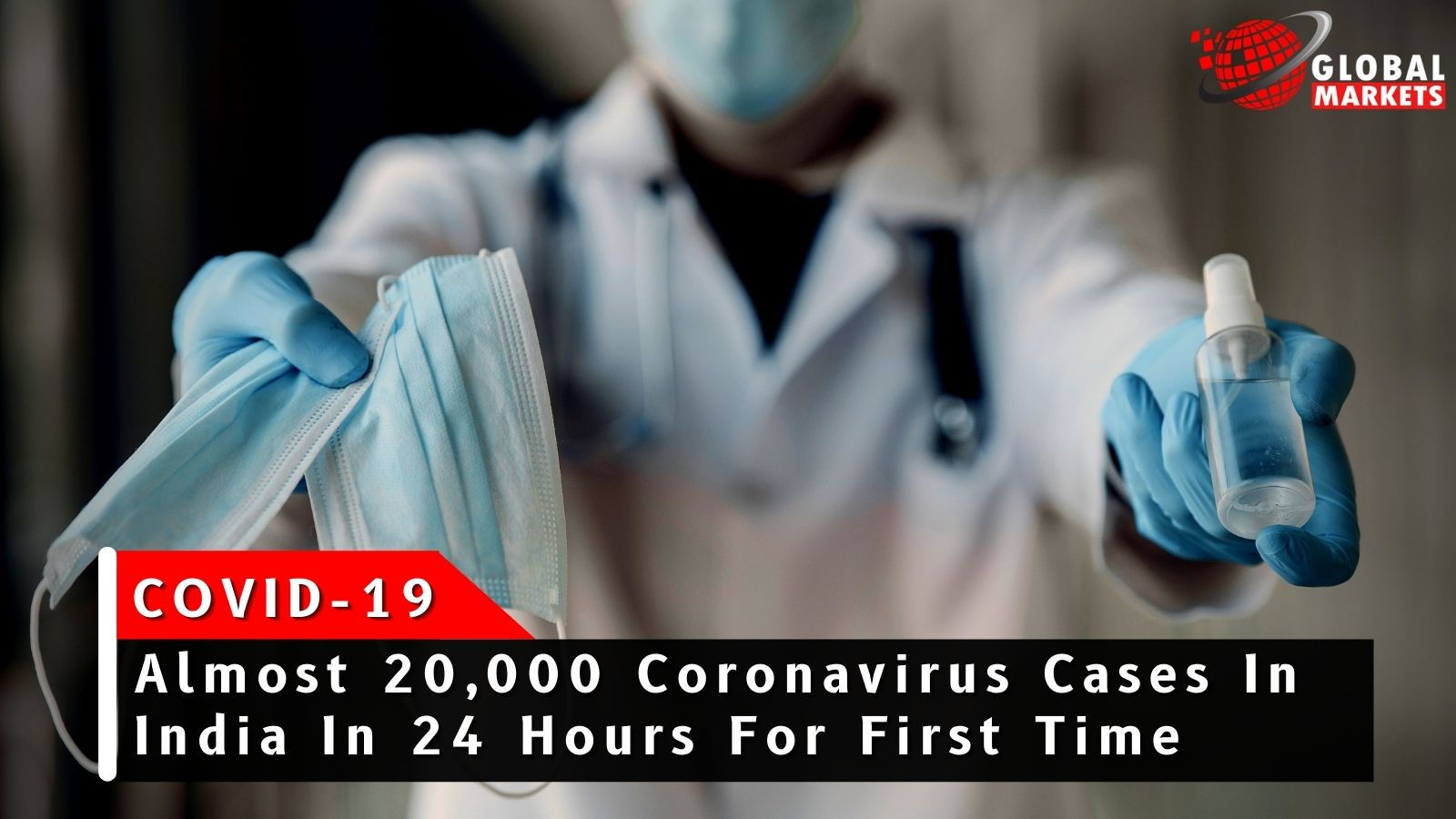 Almost 20,000 Covid-19 Cases In India In 24 Hours For First Time