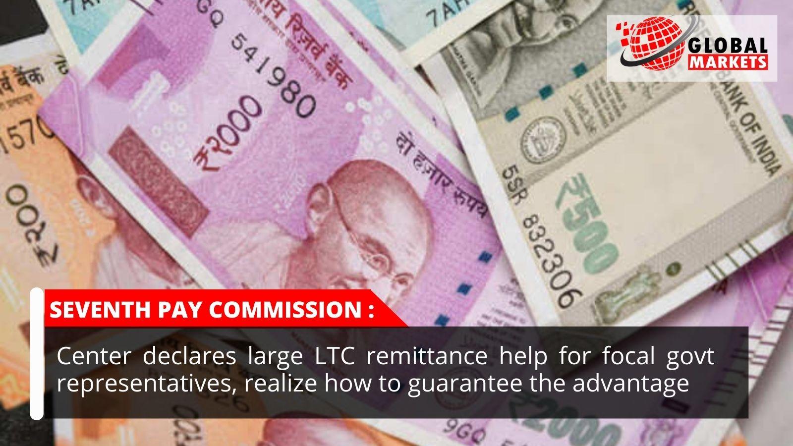 seventh Pay Commission Latest News: Center proclaims enormous LTC settlement