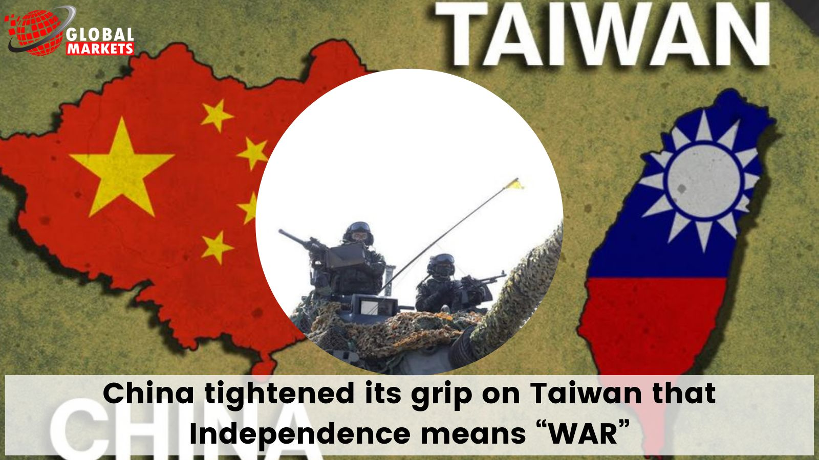 """China tightened its grip on Taiwan that Independence means """"WAR"""""""