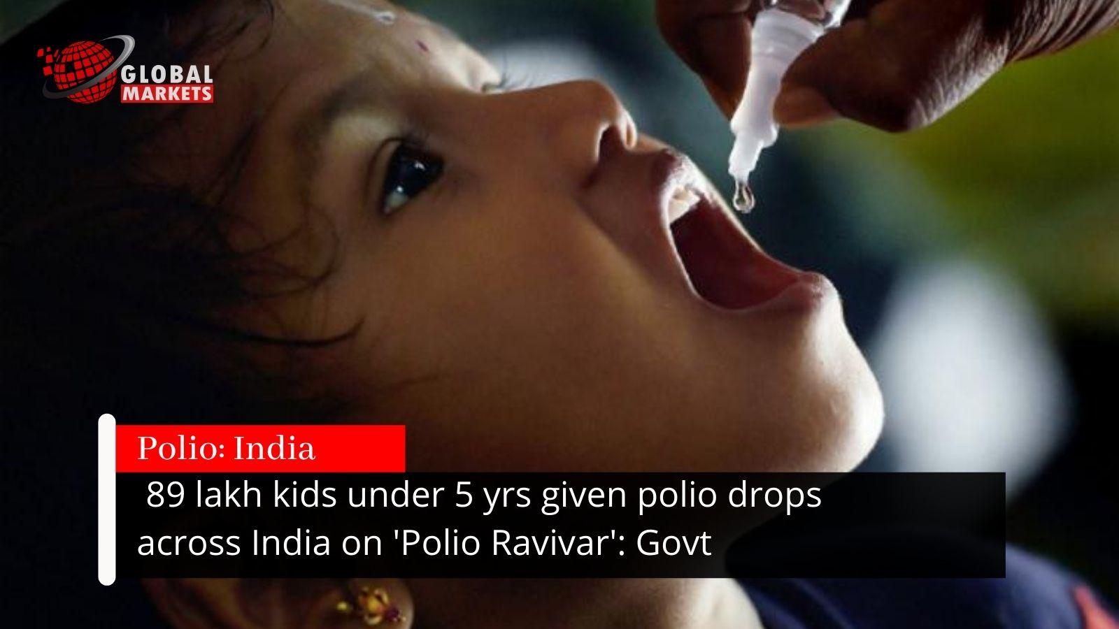 89 lakh kids given polio drops across India on 'Polio Ravivar'