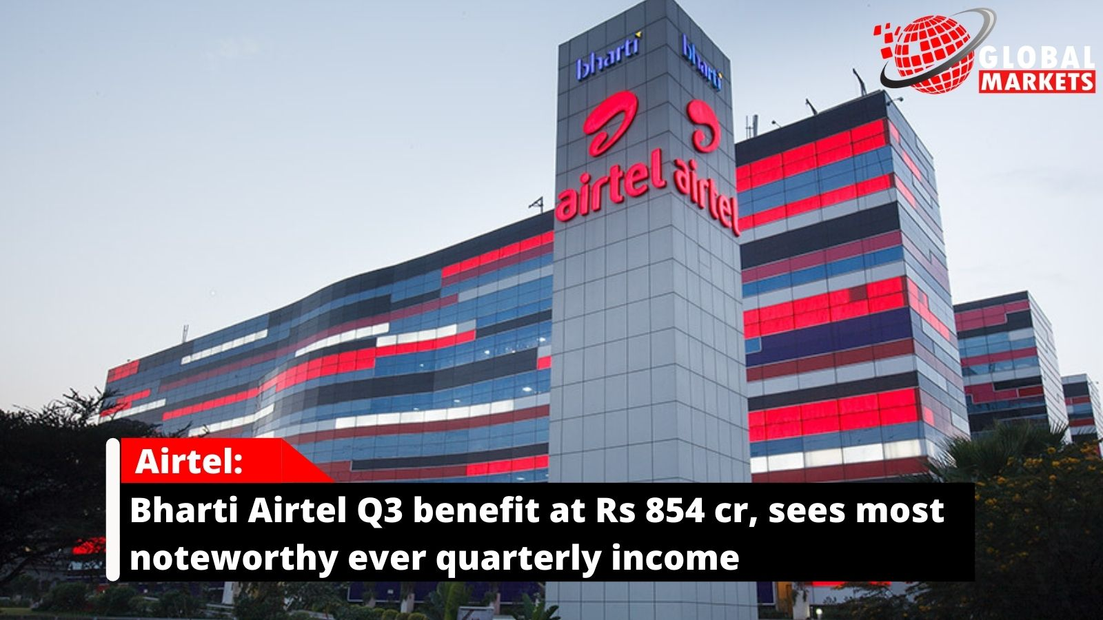Bharti Airtel Q3 benefit at Rs 854 cr, sees most noteworthy ever quarterly income
