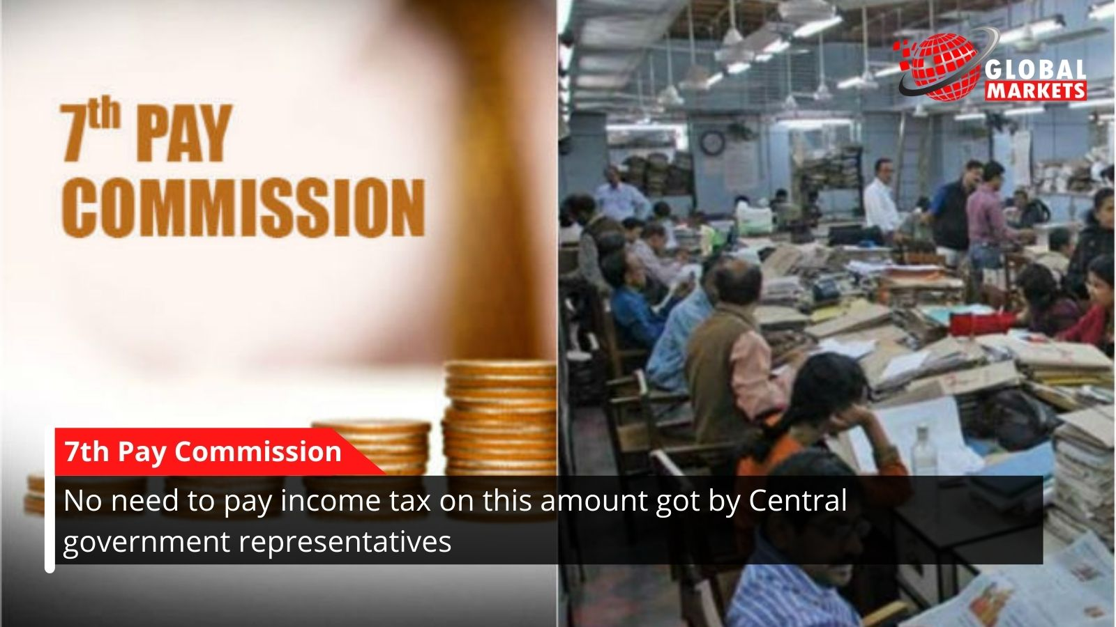 No need to pay income tax on this amount got by Central government representatives