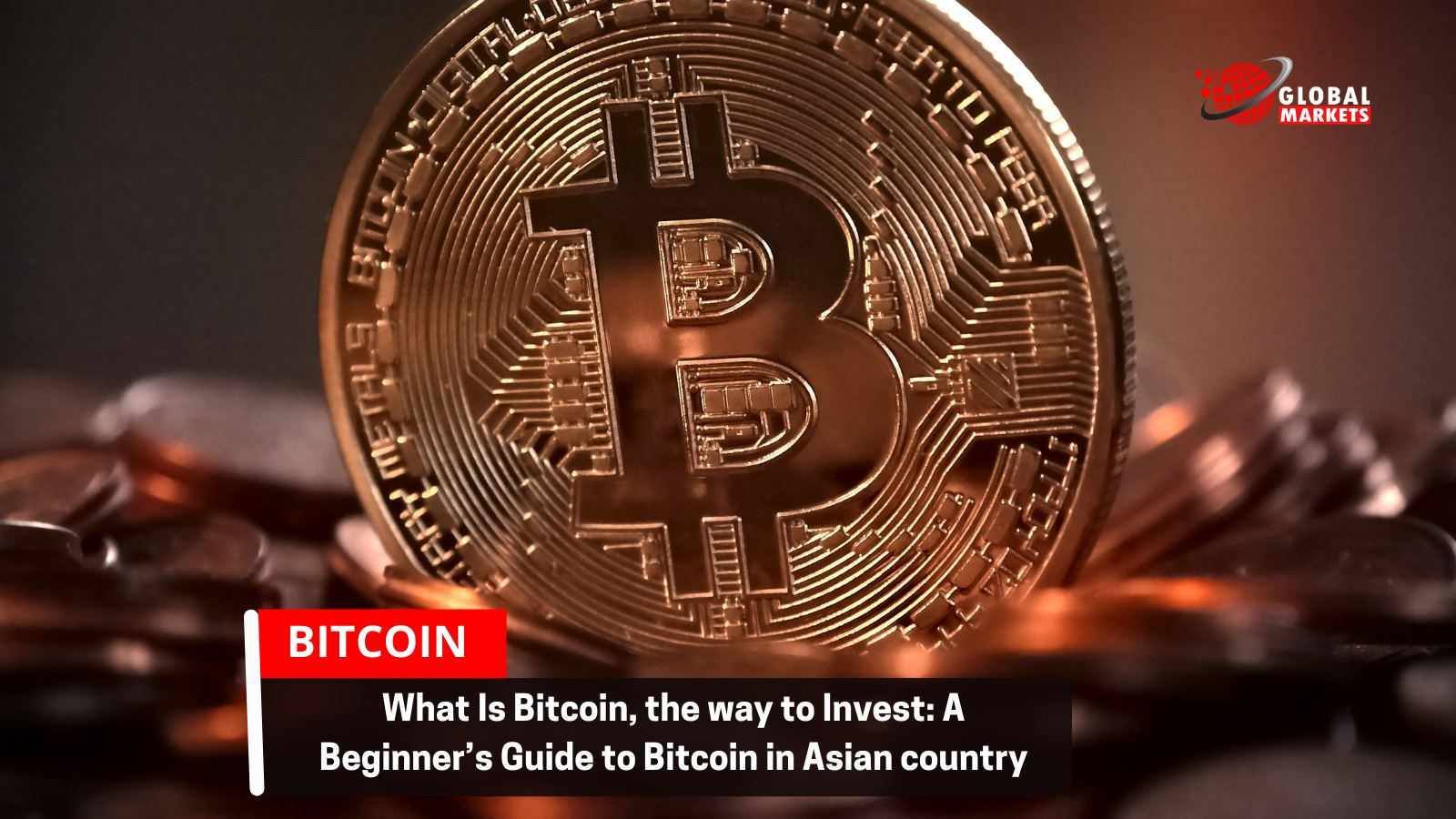 What Is Bitcoin, the way to Invest: A Beginner's Guide to Bitcoin in Asian country