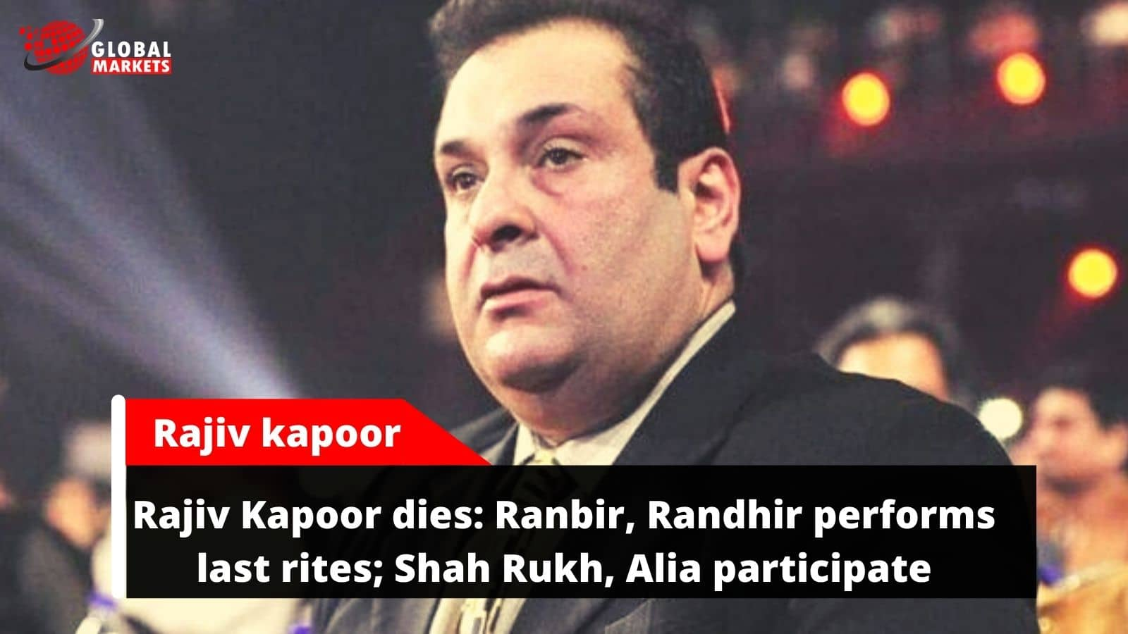 Rajiv Kapoor dies: Ranbir, Randhir performs last rites; Shah Rukh, Alia participate