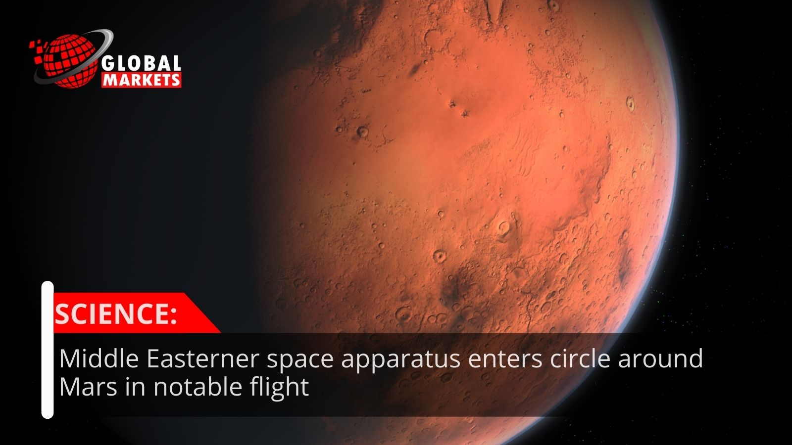 Middle Easterner space apparatus enters circle around Mars in notable flight