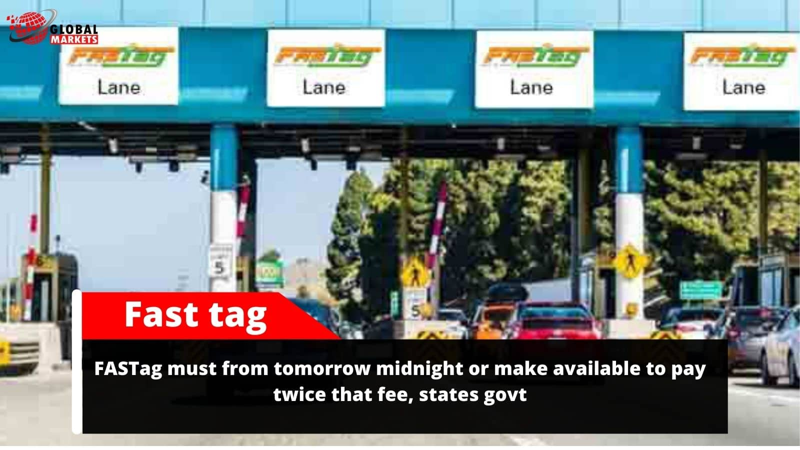 FASTag must from tomorrow midnight or make available to pay twice that fee, states govt