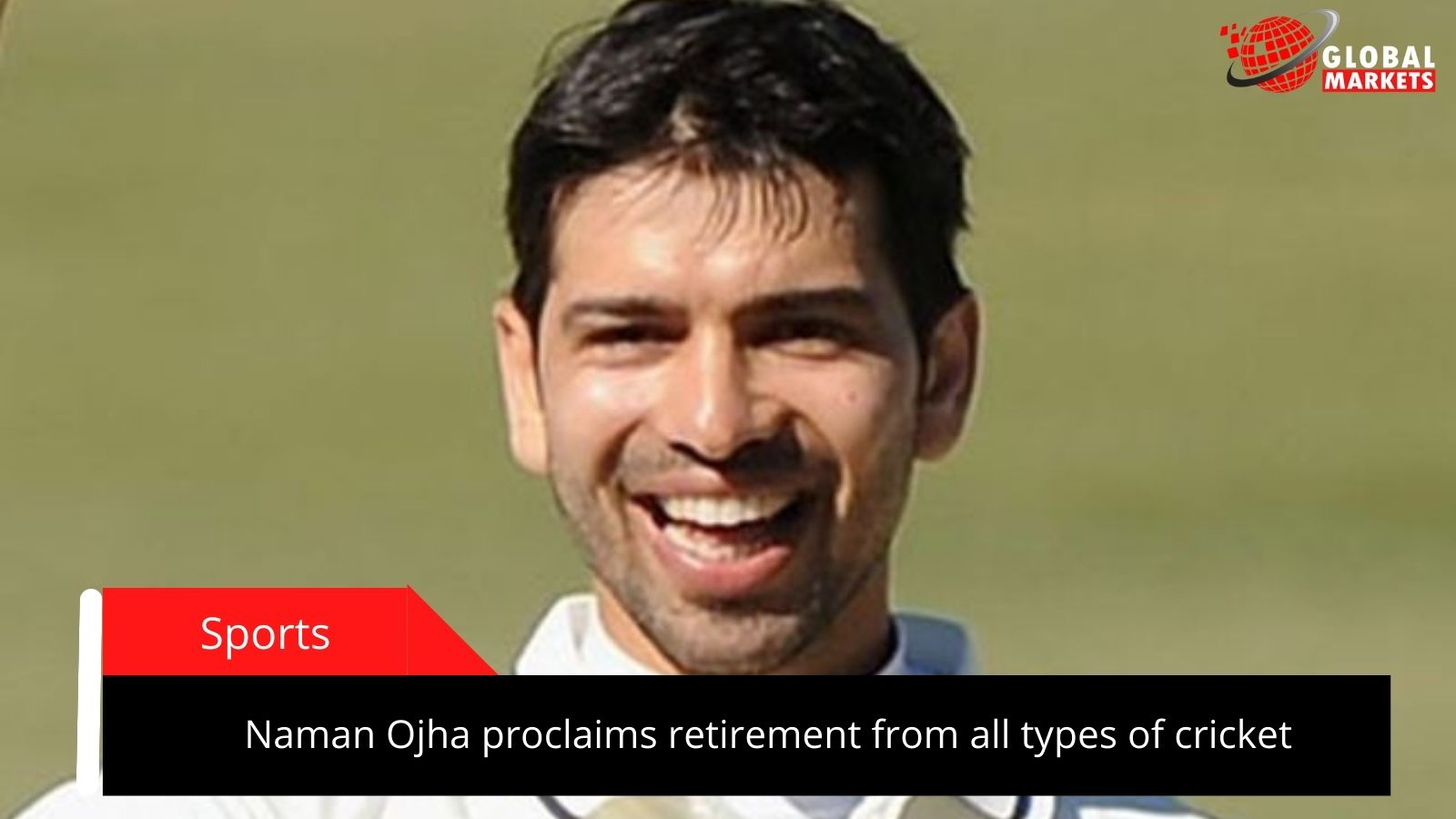 Naman Ojha proclaims retirement from all types of cricket