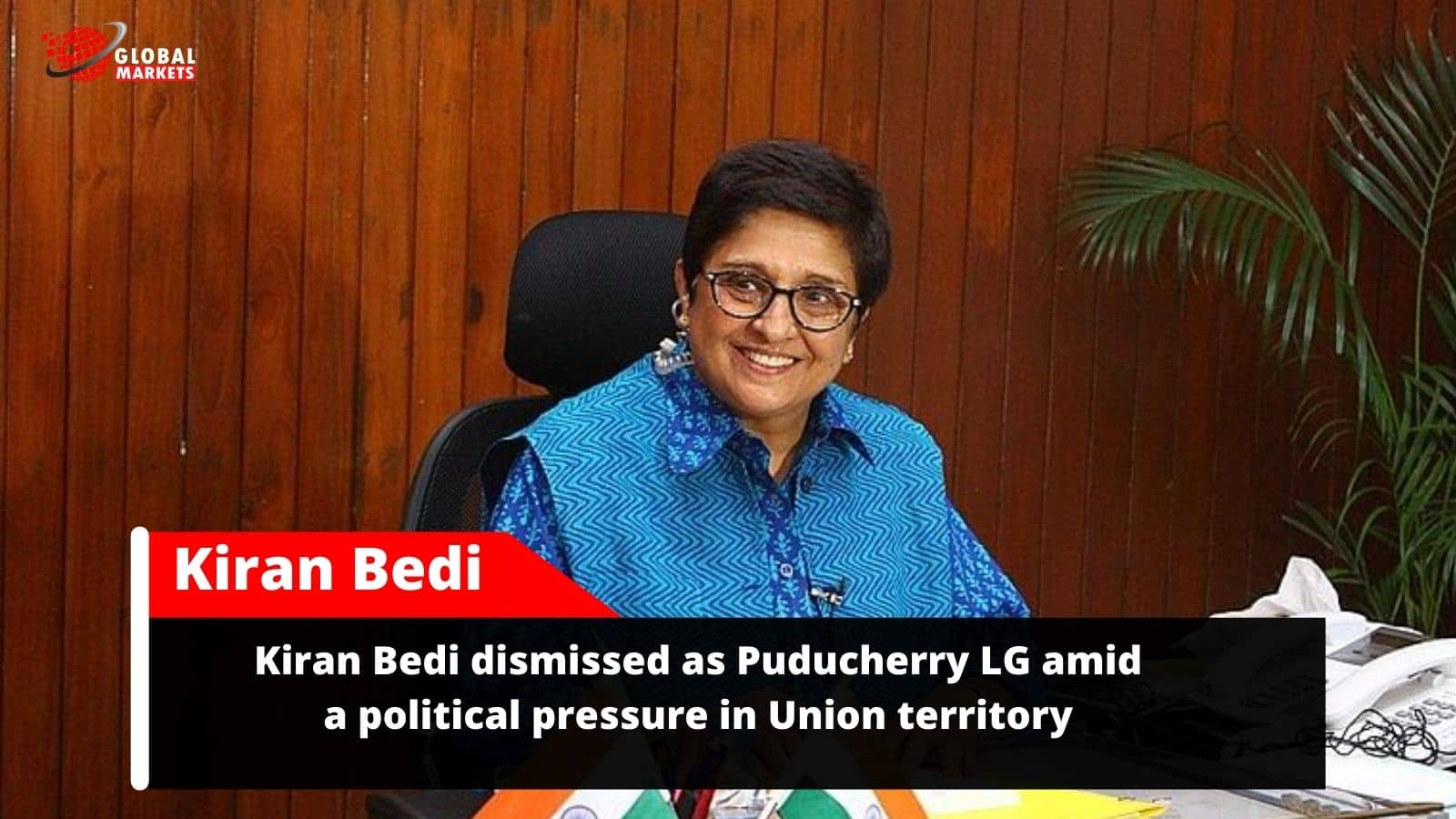 Kiran Bedi dismissed as Puducherry LG amid a political pressure in Union territory