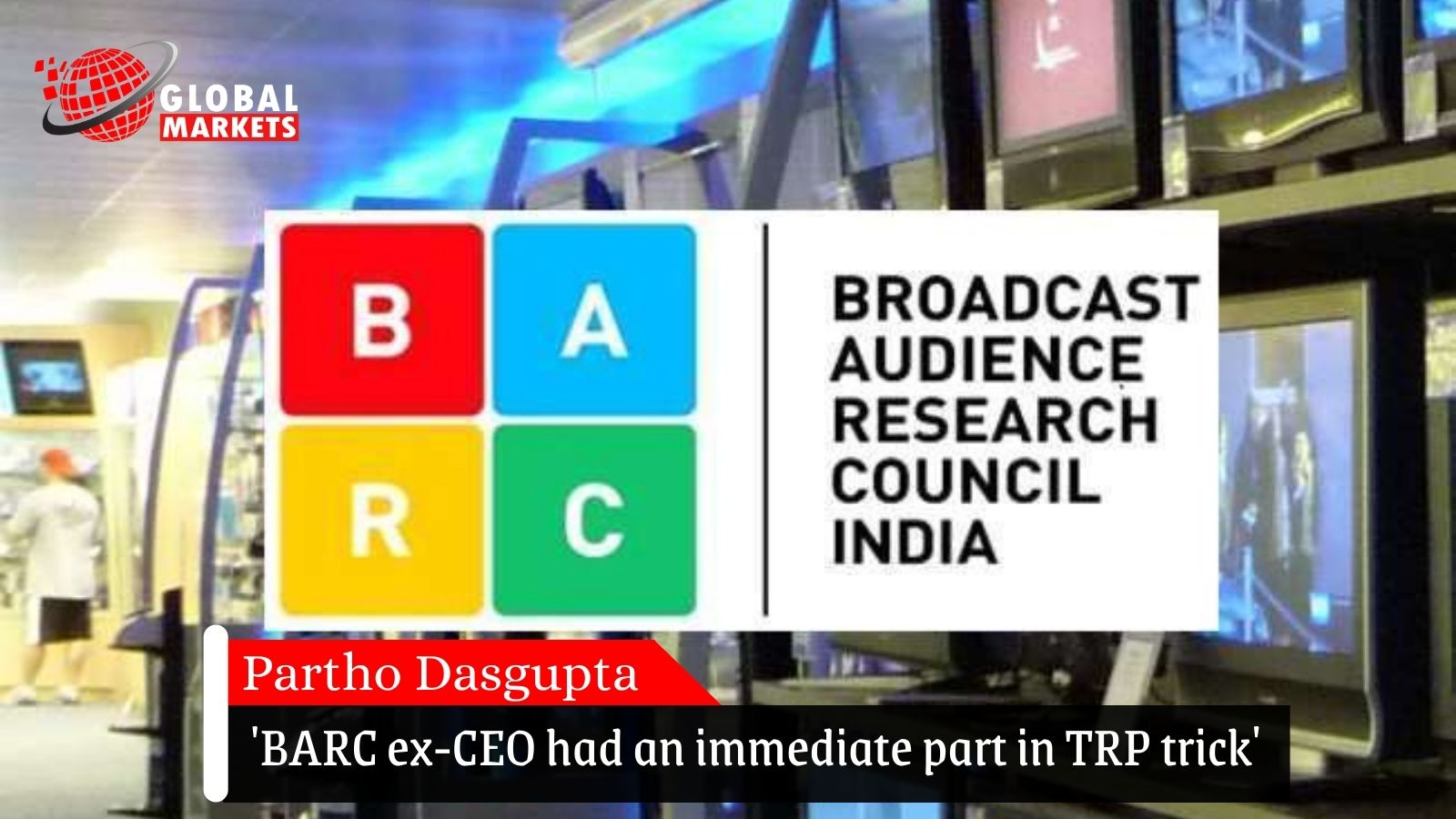 'BARC ex-CEO had an immediate part in TRP trick'
