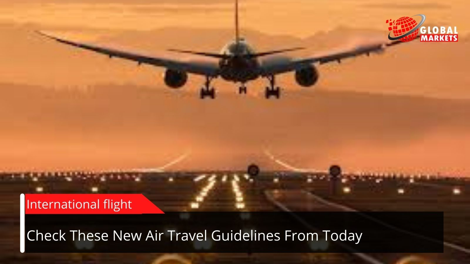 Worldwide Flights: Check These New Air Travel Guidelines From Today