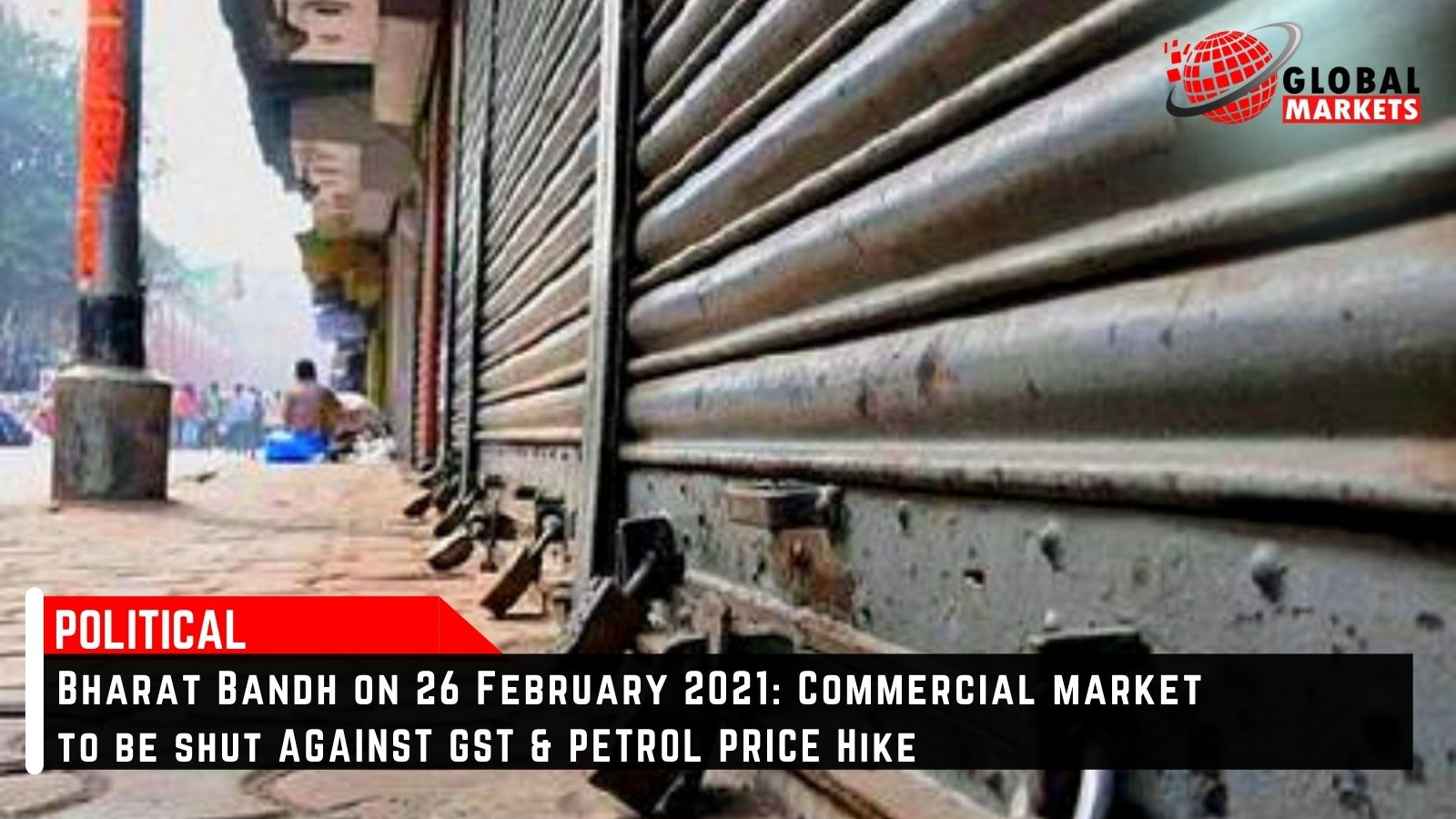 Bharat Bandh on 26 February 2021: Commercial market to be shut