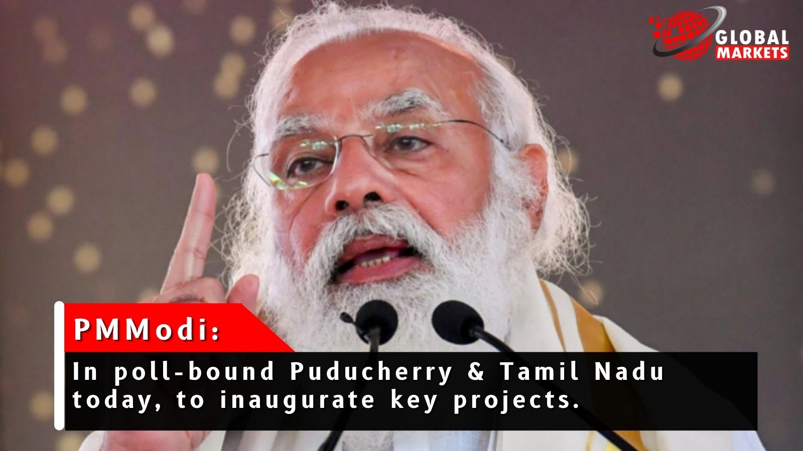 Prime Minister Narendra Modi to launch key projects in Puducherry and Tamil Naidu.
