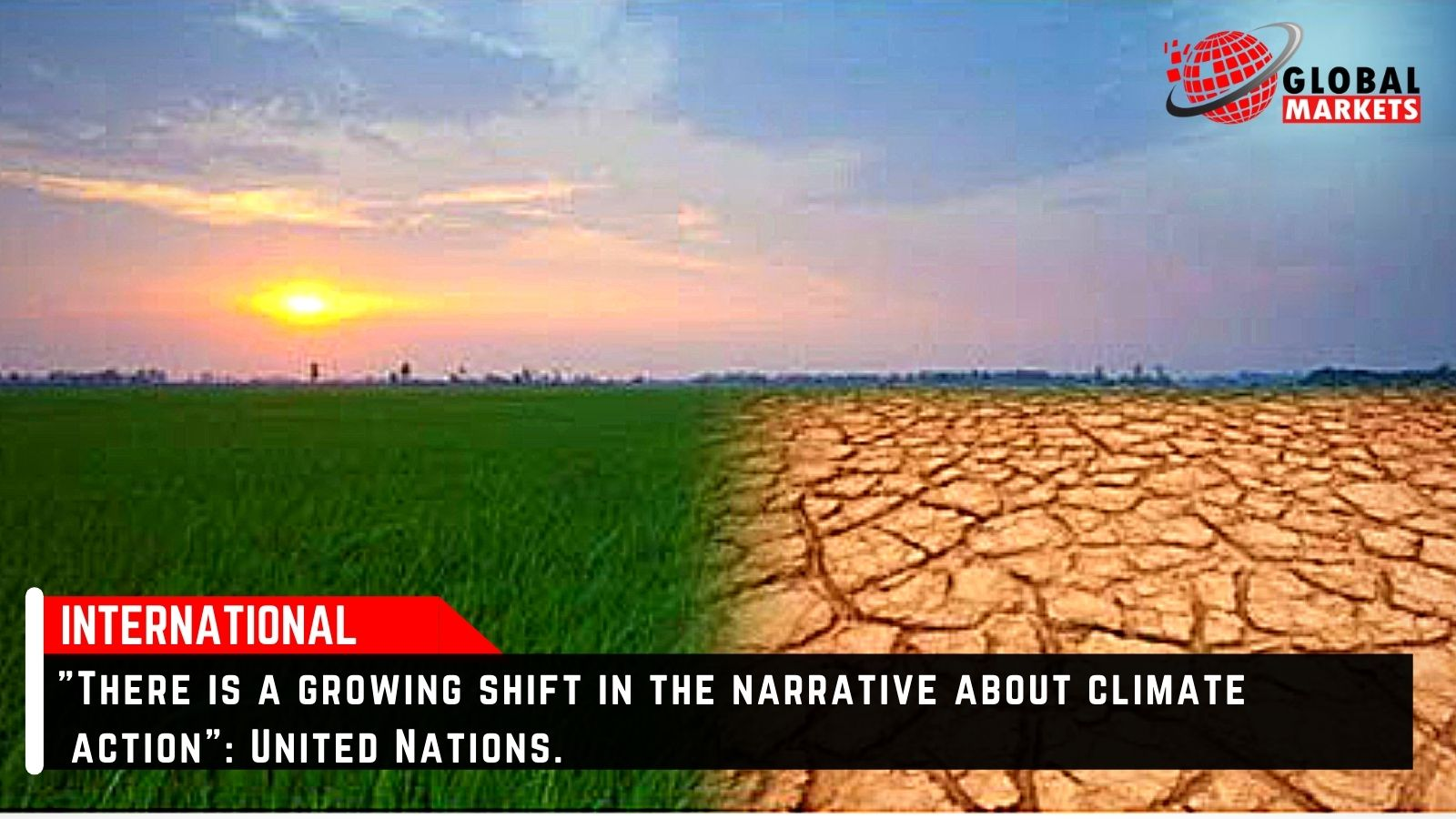 There is a shift in the narrative about climate action: United Nations.