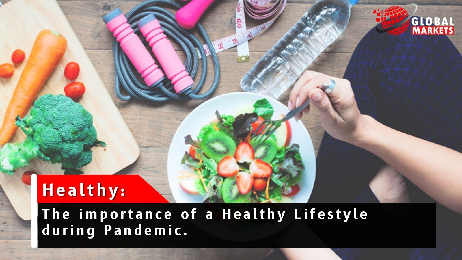 Healthy Facts: Healthy Lifestyle during Covid-19 pandemic.