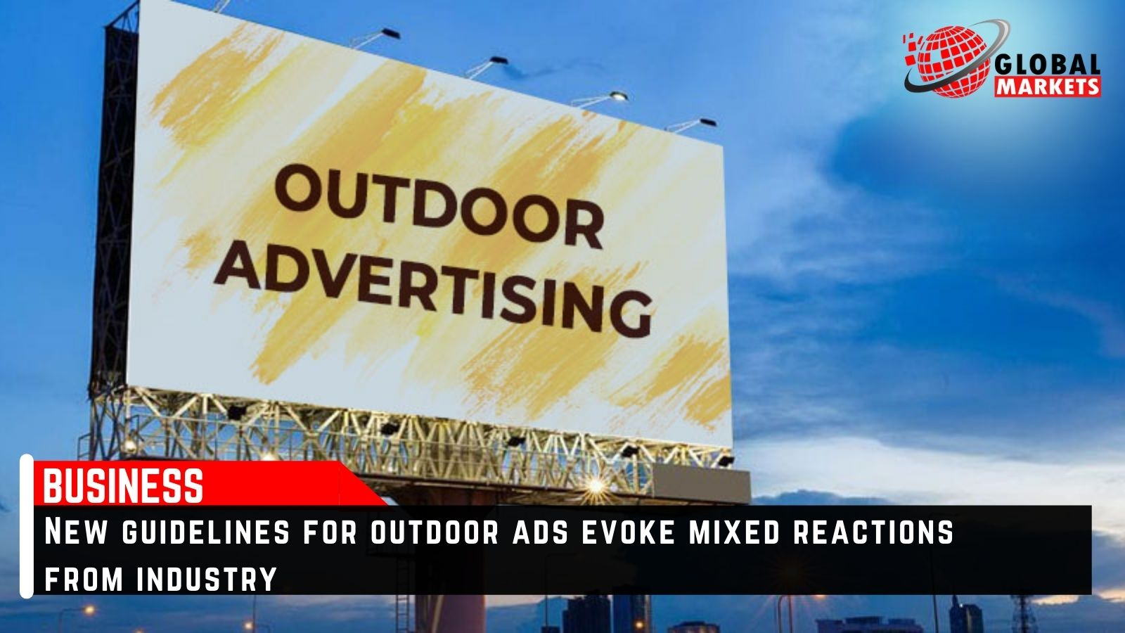 New guidelines for outdoor ads evoke mixed reactions from industry