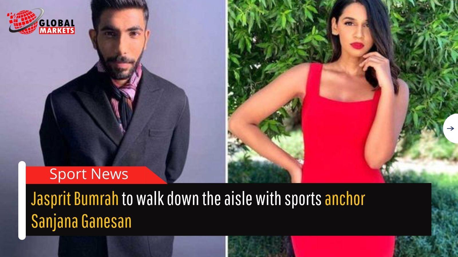Jasprit Bumrah to walk down the aisle with sports anchor Sanjana Ganesan