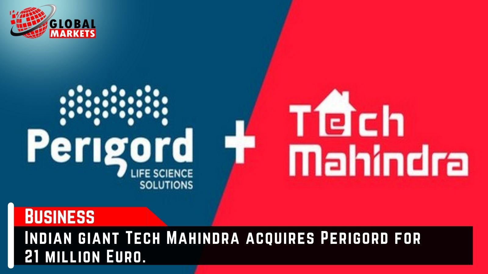 Indian giant Tech Mahindra acquires Perigord for 21 million Euro.