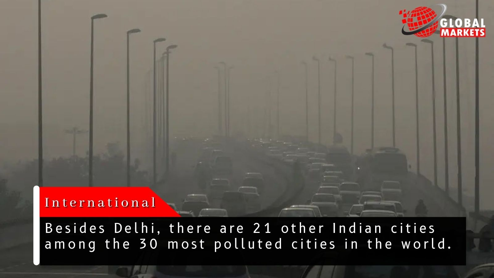 Twenty- Two Of The World's 30 Most Polluted Cities Are In India