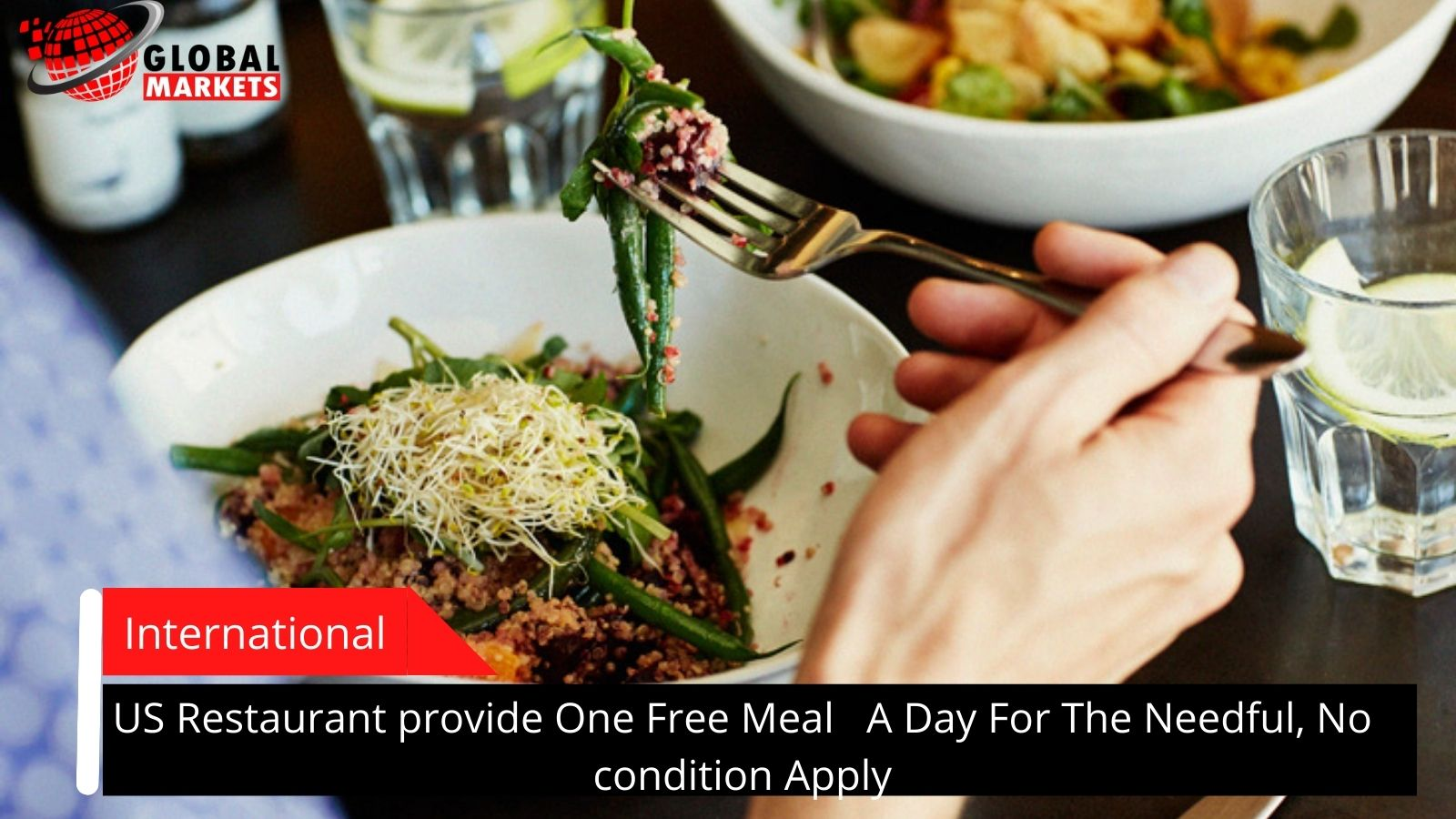 US Restaurant provide One Free Meal   A Day For The Needful, No condition Apply