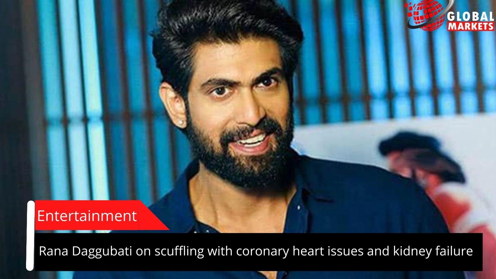 Rana Daggubati on scuffling with coronary heart issues and kidney failure