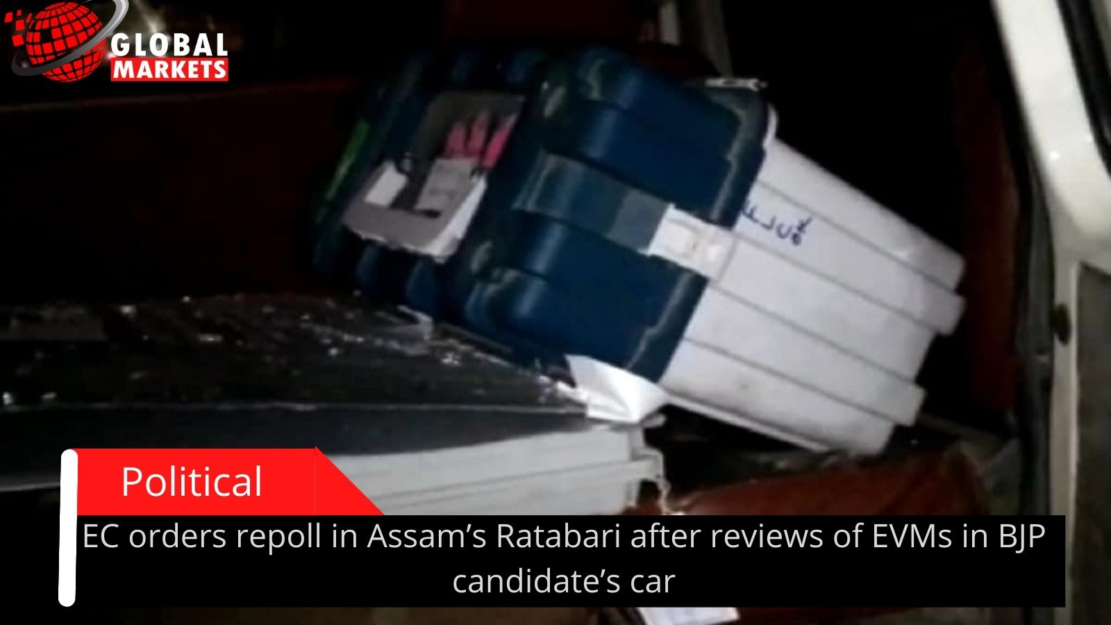 EC orders repoll in Assam's Ratabari after reviews of EVMs in BJP candidate's car