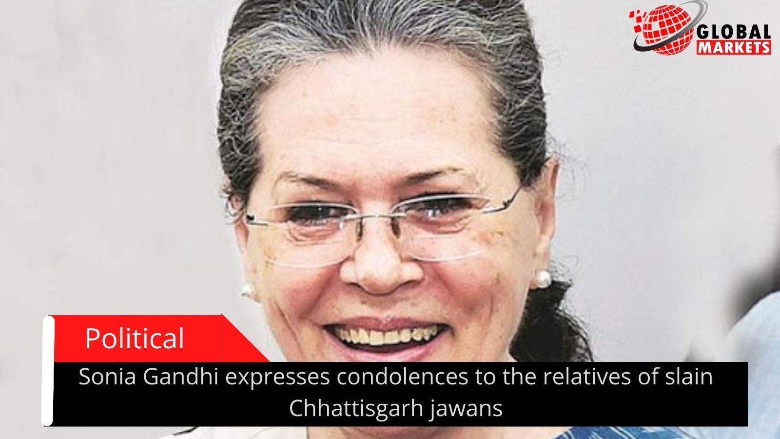 Sonia Gandhi expresses condolences to the relatives of slain Chhattisgarh jawans