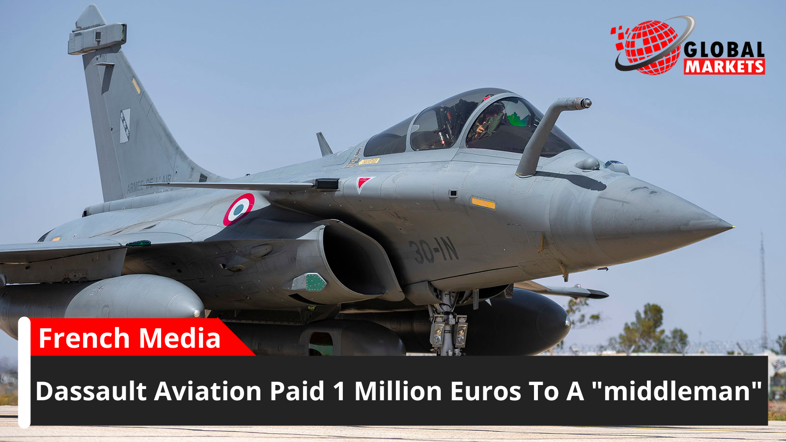"""Dassault Aviation, the maker of rafale jets, paid 1 million euros to a person, described as a """"middleman"""""""