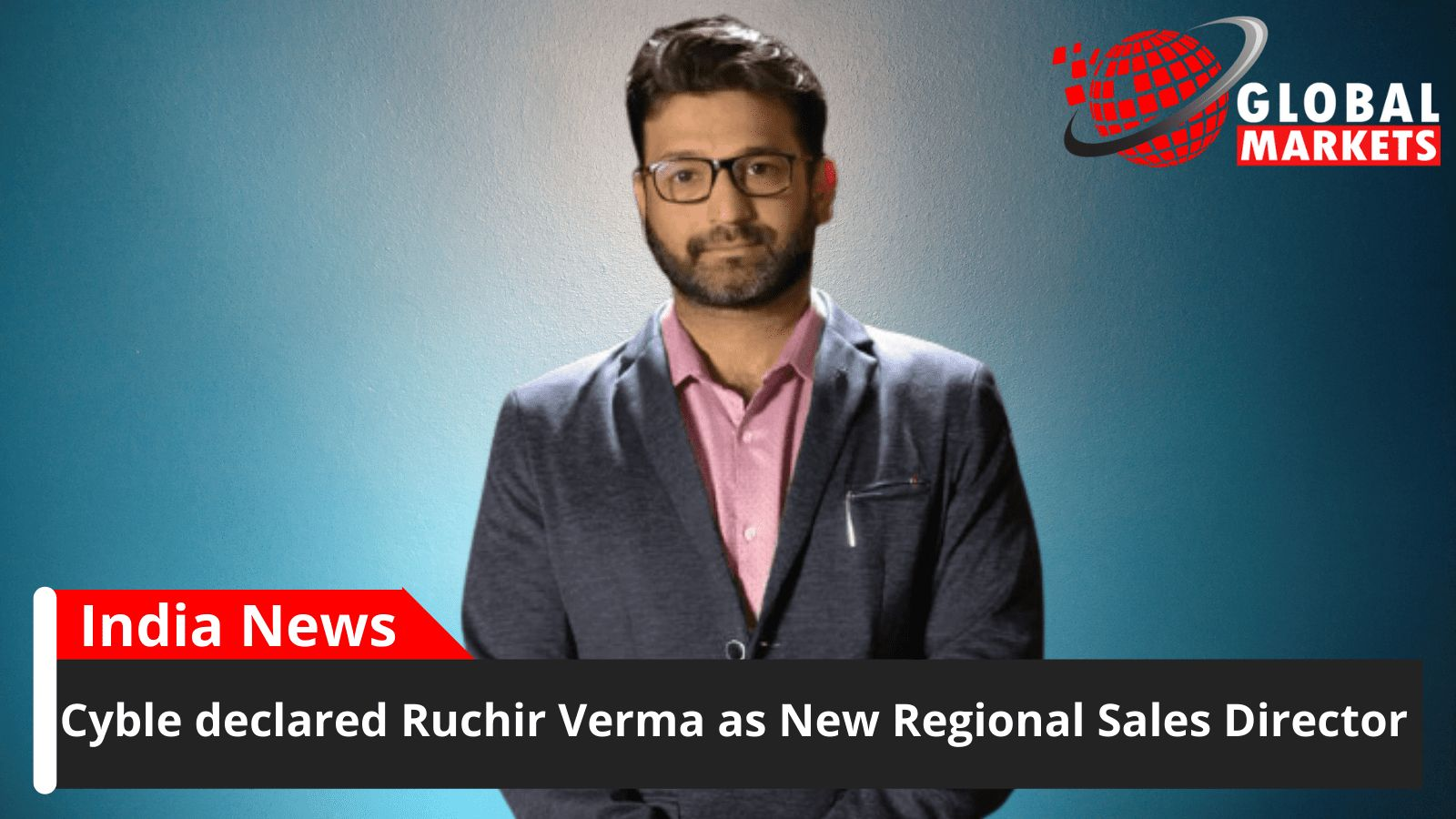 Cyble declared that Ruchir Verma will be new Regional Sales Director