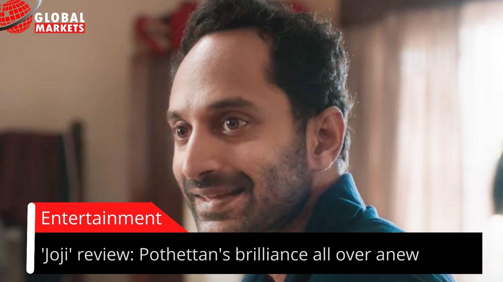 JOJI review: Pothettan's brilliance all over anew
