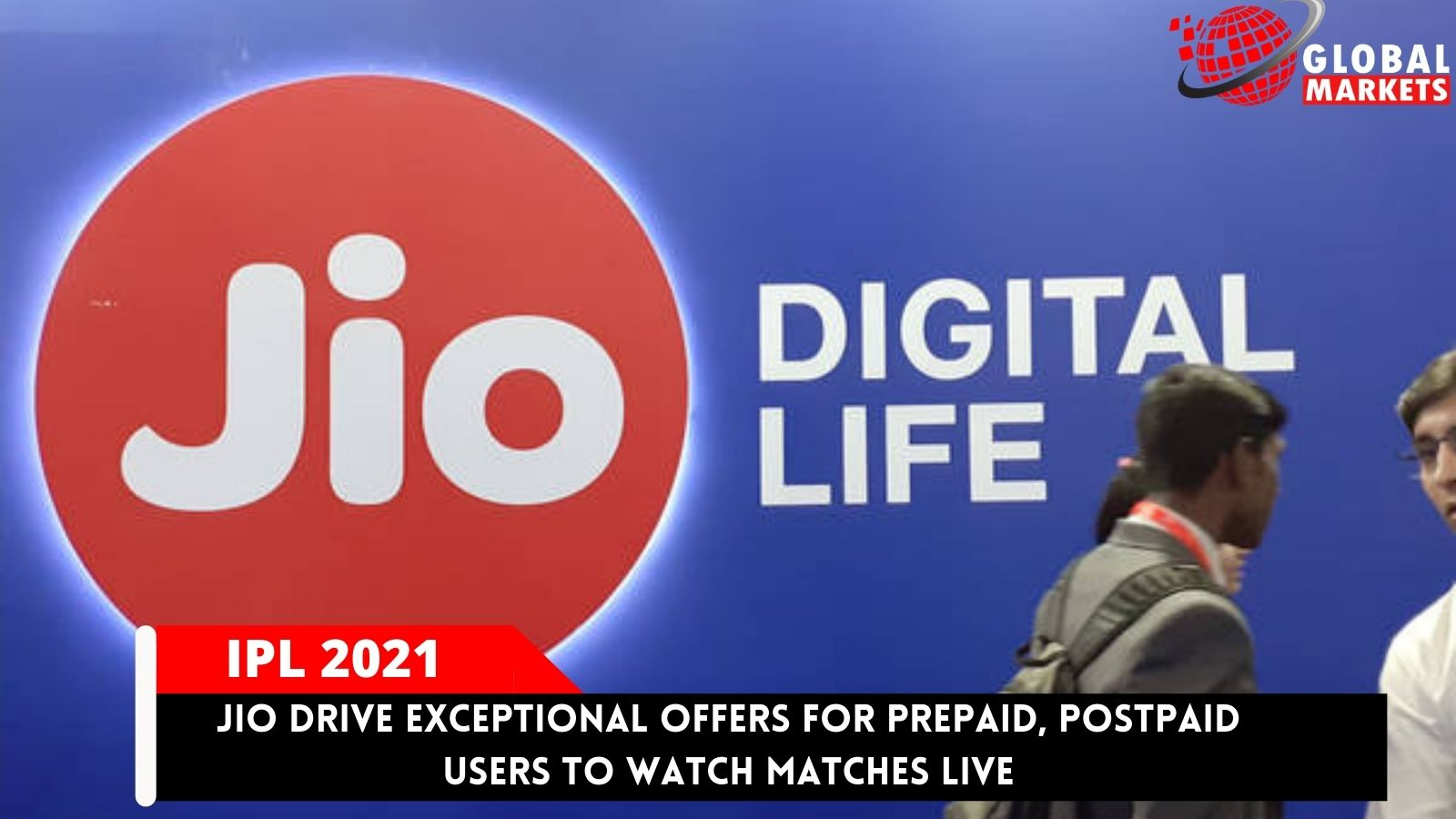 Jio drive exceptional Offers for Prepaid, Postpaid Users to Watch Matches Live
