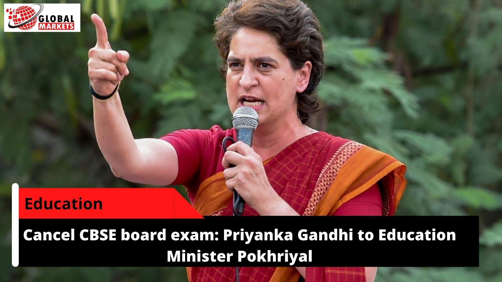Cancel CBSE board exam: Priyanka Gandhi to Education Minister Pokhriyal
