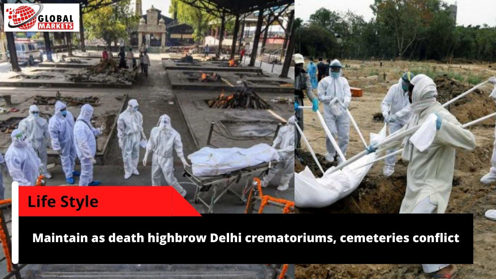 Maintain as death highbrow Delhi crematoriums, cemeteries conflict