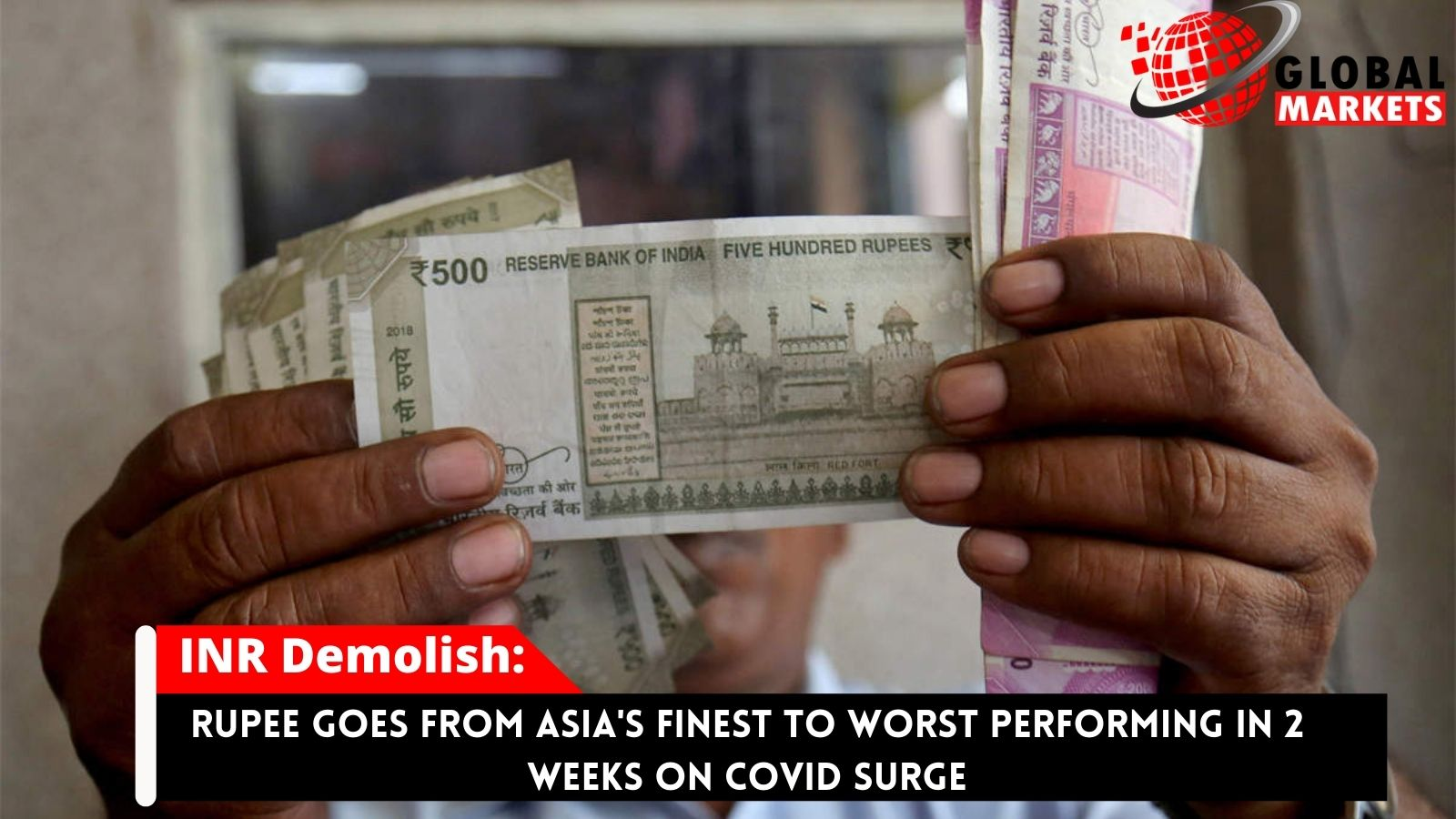 Rupee Goes From Asia's Finest To Worst Performing In 2 Weeks On Covid Surge
