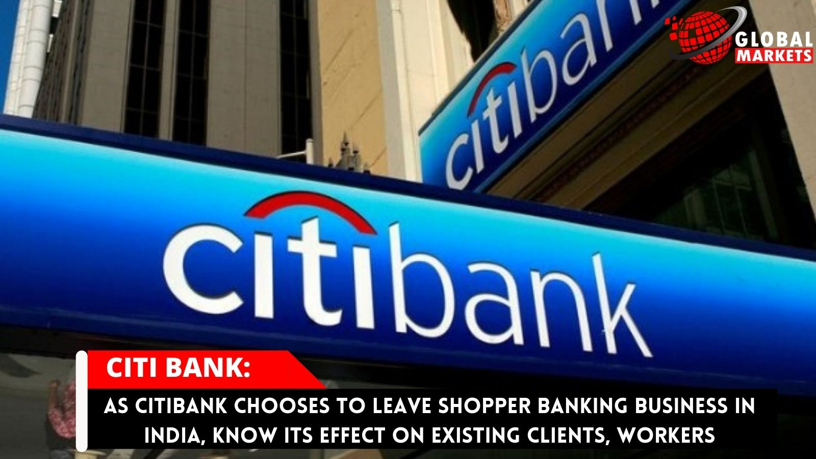 As Citibank chooses to leave shopper banking business in India, know its effect on existing clients, workers
