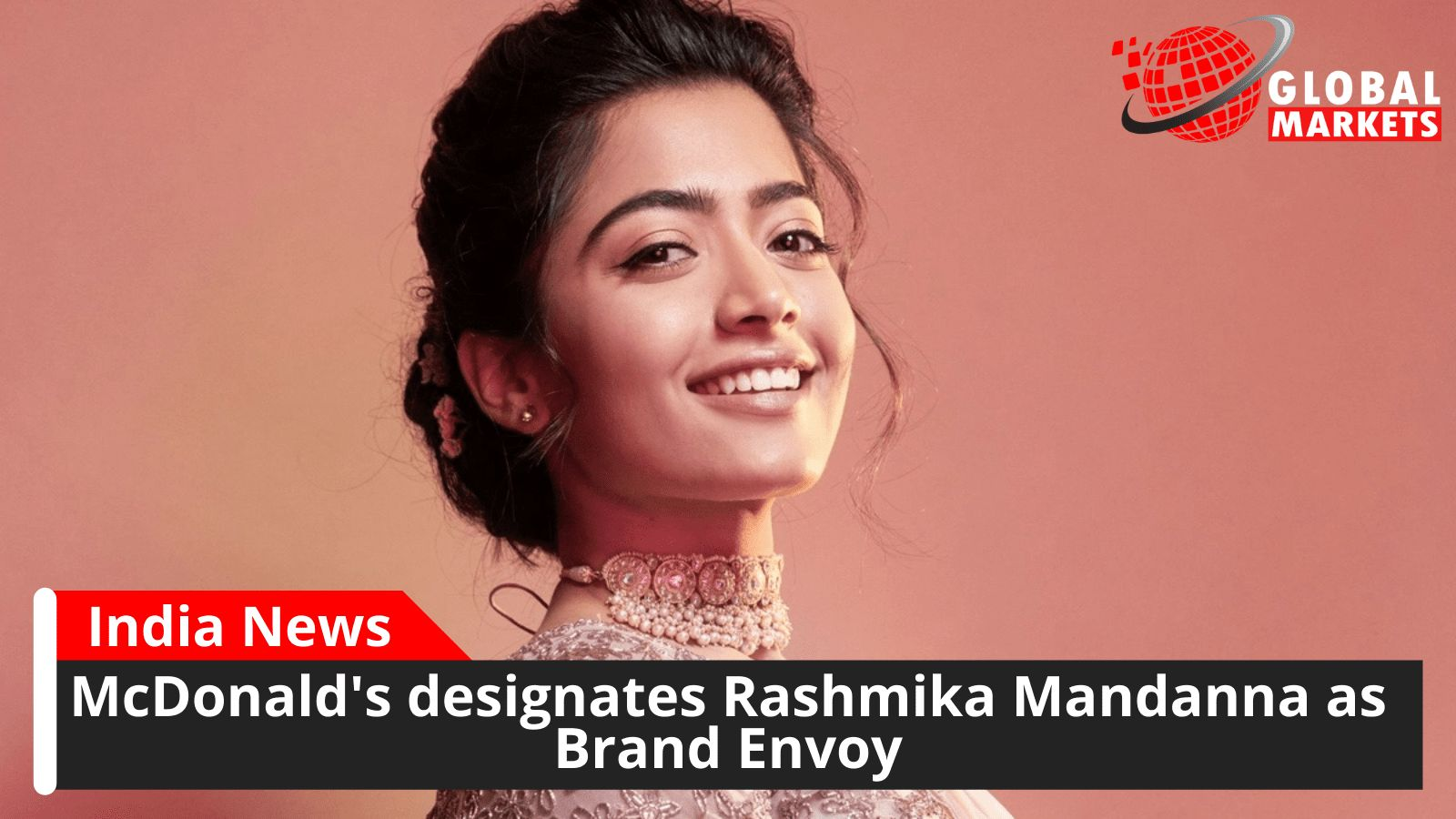 McDonald's designates Rashmika Mandanna as Brand Envoy
