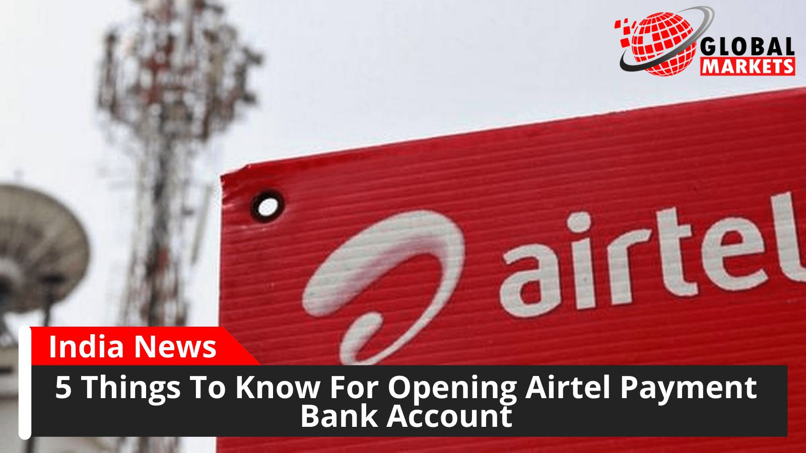 5 Things To Know For Opening Airtel Payment Bank Account