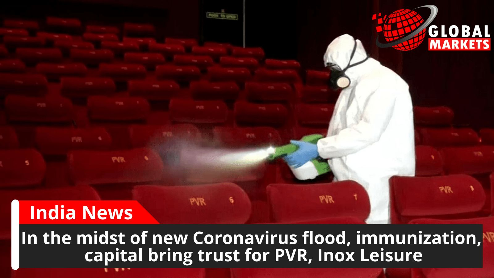 In the midst of new Coronavirus flood, immunization, capital bring trust for PVR, Inox Leisure