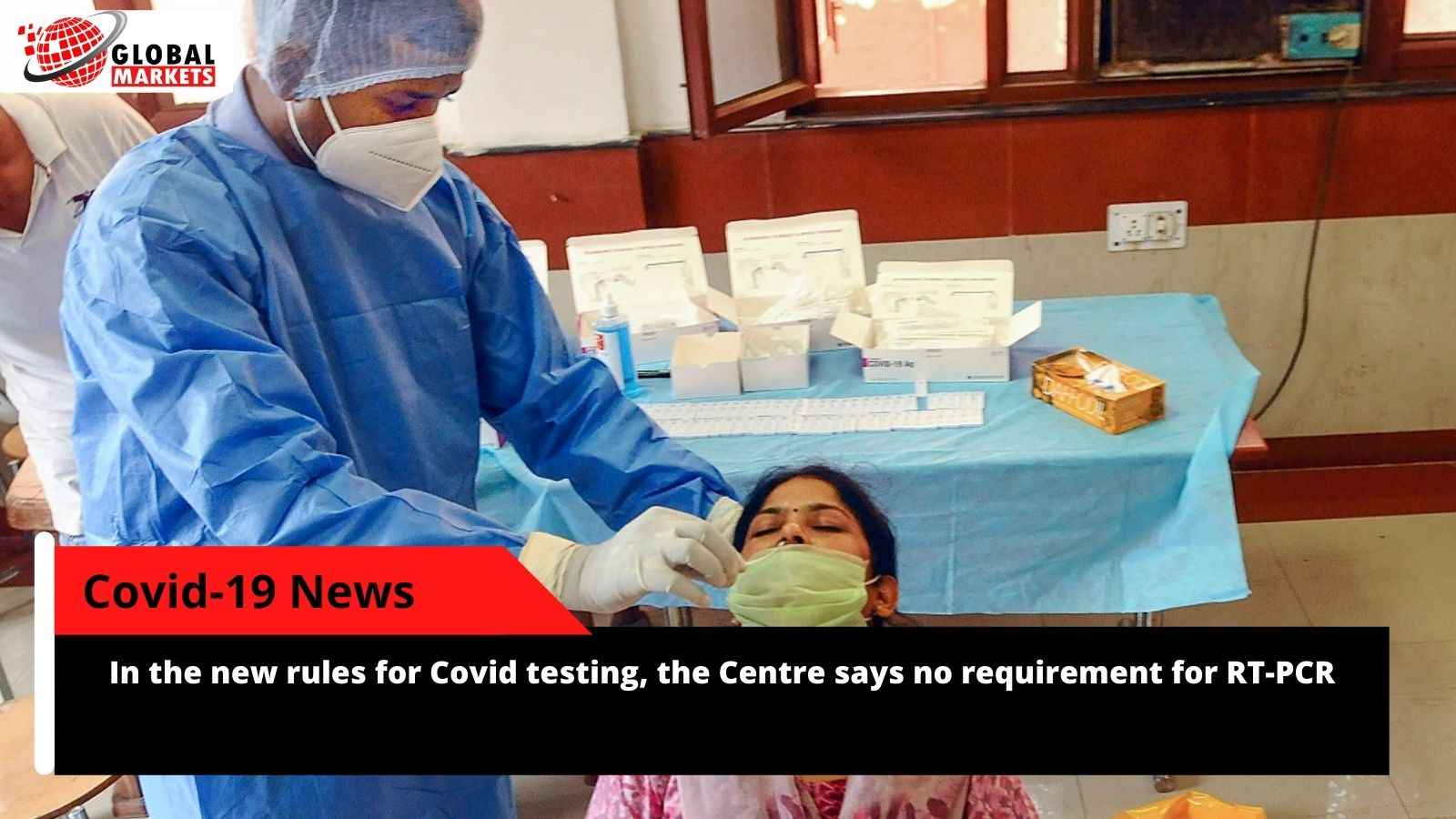 In the new rules for Covid testing, the Centre says no requirement for RT-PCR