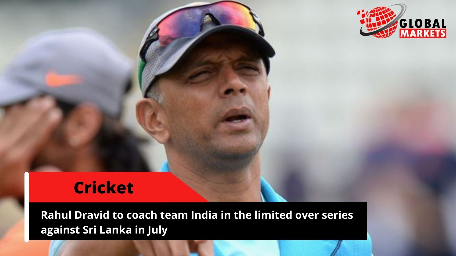 Rahul Dravid to coach team India in the limited over series against Sri Lanka in July