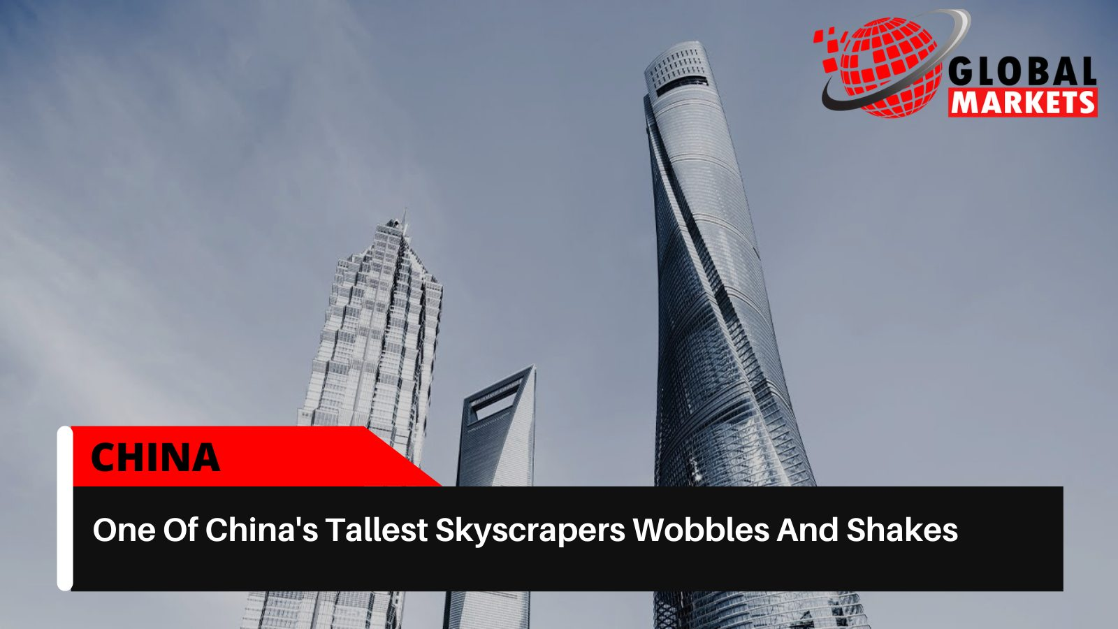 China's Tallest Skyscrapers Wobbles And Shakes